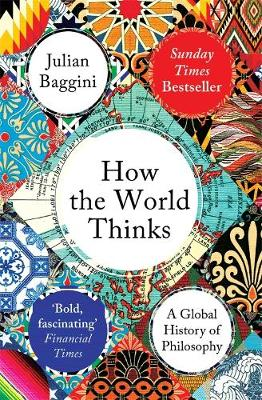 How the World Thinks: A Global History of Philosophy (Paperback)