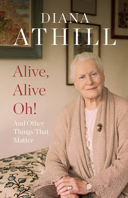 Alive, Alive Oh!: And Other Things that Matter (Hardback)