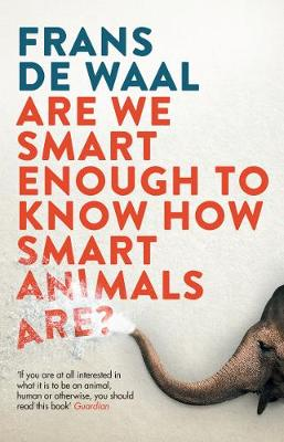 Are We Smart Enough to Know How Smart Animals Are? (Paperback)