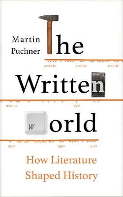 The Written World: How Literature Shaped History (Hardback)
