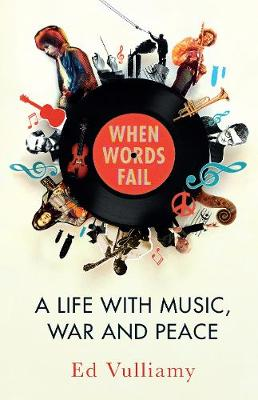 When Words Fail: A Life with Music, War and Peace (Hardback)