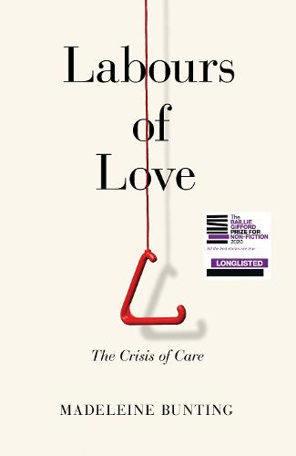 Labours of Love: The Crisis of Care (Hardback)
