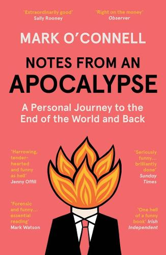 Notes from an Apocalypse: A Personal Journey to the End of the World and Back (Paperback)