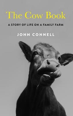 The Cow Book: A Story of Life on an Irish Family Farm (Paperback)