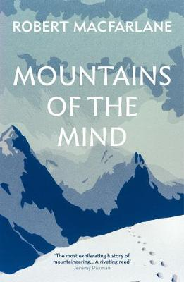 Mountains Of The Mind: A History Of A Fascination (Paperback)