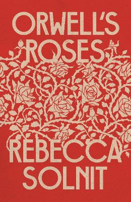 Orwell's Roses (Hardback)