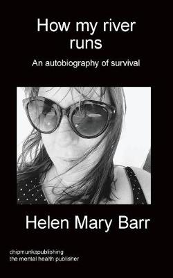 How My River Runs: An Autobiography of Survival (Paperback)