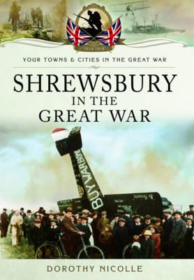Shrewsbury in the Great War (Paperback)