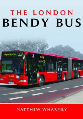 The London Bendy Bus: The Bus We Hated (Hardback)