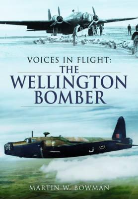 Voices in Flight - The Wellington Bomber (Hardback)