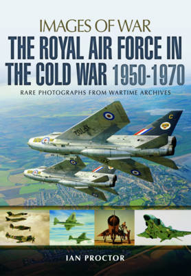 Royal Air Force in the Cold War, 1950-1970 (Paperback)