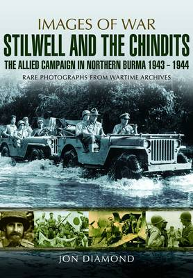 Stilwell and the Chindits: The Allied Campaign in Northern Burma 1943 - 1944 (Paperback)