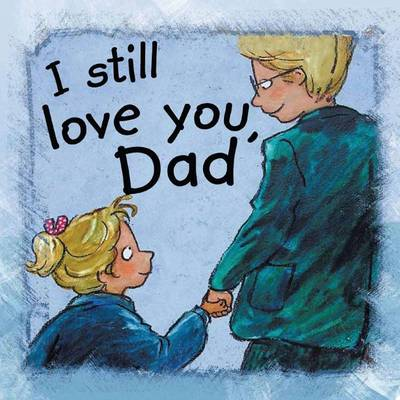 I Still Love You, Dad - Side by Side (Paperback)