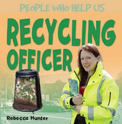 Recycling Officer - People Who Help Us (Paperback)