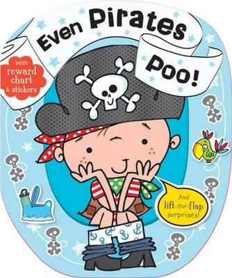Even Pirates Poop! (Board book)
