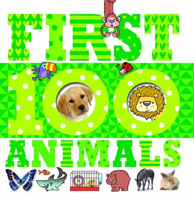 First 100 Animals - First 100 (Board book)