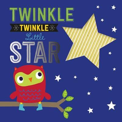 Twinkle Twinkle Little Star - Touch and Feel Nursery Rhymes (Board book)