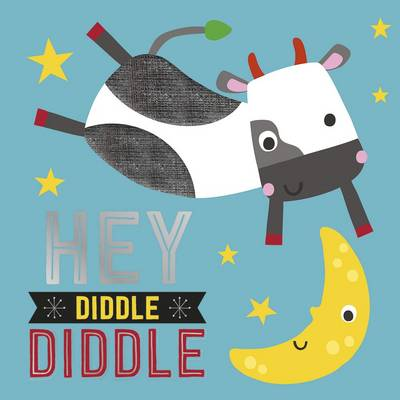 Hey Diddle Diddle - Touch and Feel Nursery Rhymes (Board book)