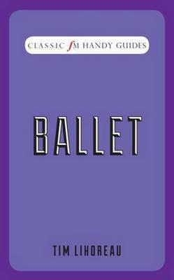 Ballet (Classic FM Handy Guides) (Hardback)