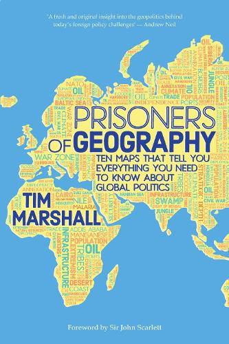Prisoners of Geography: Ten Maps That Tell You Everything You Need to Know About Global Politics (Hardback)