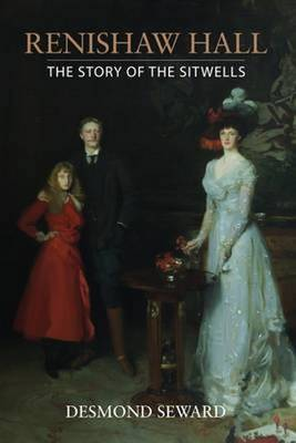Renishaw Hall: The Story of the Sitwells (Hardback)