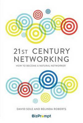 21st-Century Networking: How to Become a Natural Networker (Paperback)