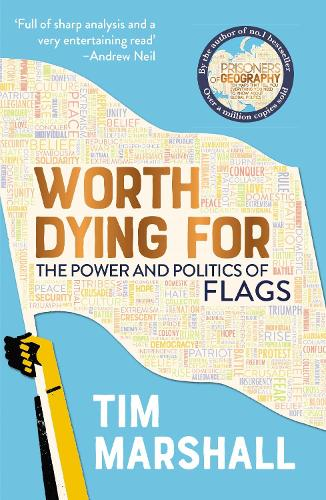 Worth Dying for: The Power and Politics of Flags (Paperback)