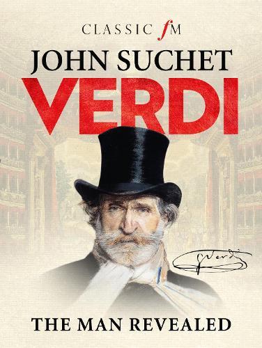 Verdi: The Man Revealed (Hardback)