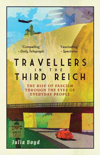 Travellers in the Third Reich: The Rise of Fascism Through the Eyes of Everyday People (Paperback)