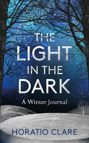 The Light in the Dark: A Winter Journal (Hardback)