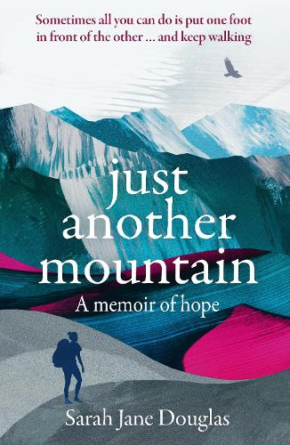 Just Another Mountain: A Memoir of Hope (Paperback)
