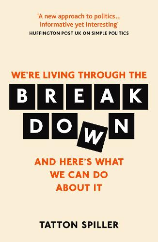 The Breakdown: And Here's What We Can Do About It (Paperback)