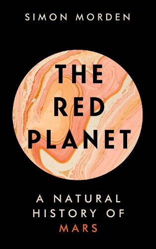 The Red Planet: A Natural History of Mars (Hardback)