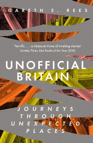 Unofficial Britain: Journeys Through Unexpected Places (Paperback)