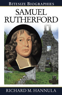 Samuel Rutherford Bitesize Biography - Bitesize Biographies (Paperback)