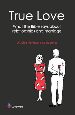 True Love: Relationships and Marriage God's Way (Paperback)