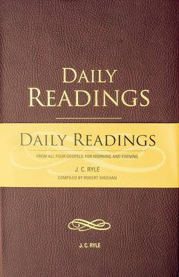 Daily Readings From All Four Gospels Gift Edition - J C Ryle series (Hardback)