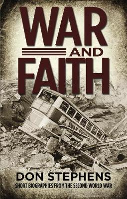 War and Faith: Short Biographies from the Second World War (Paperback)