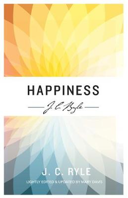 Happiness - J C Ryle series (Paperback)