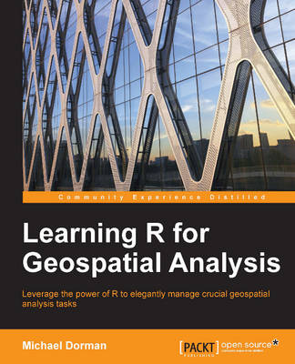 Learning R for Geospatial Analysis (Paperback)
