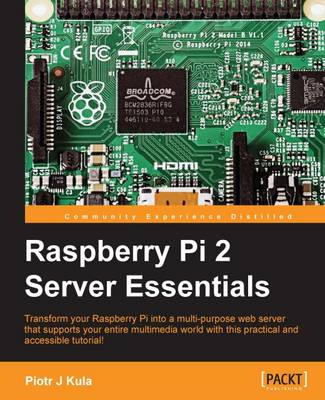 Raspberry Pi 2 Server Essentials (Paperback)