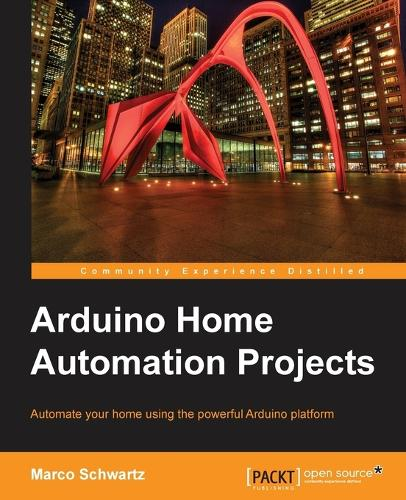 Arduino Home Automation Projects (Paperback)