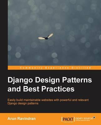 Django Design Patterns and Best Practices (Paperback)