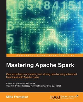 Mastering Apache Spark (Paperback)