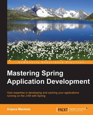 Mastering Spring Application Development (Paperback)