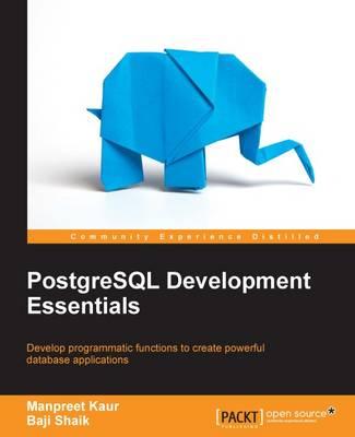 PostgreSQL Development Essentials (Paperback)