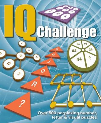 IQ Challenge: Over 500 Perplexing Number, Letter Puzzles (Paperback)