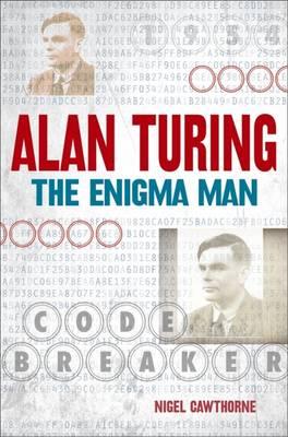 Alan Turing: The Enigma Man (Paperback)