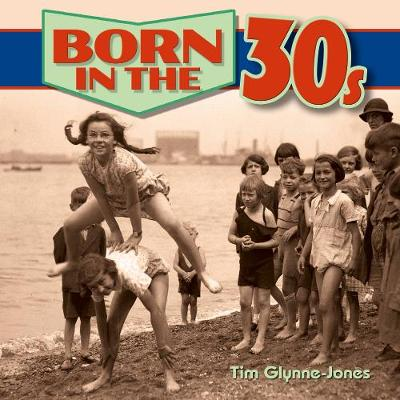 Born in the 30s - Born in the... (Hardback)