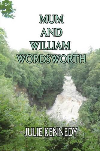 Mum and William Wordsworth (Paperback)